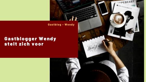 Voorstellen: Gastblogger Wendy