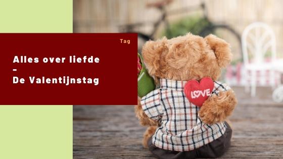 De Valentijnstag – Alles over de liefde