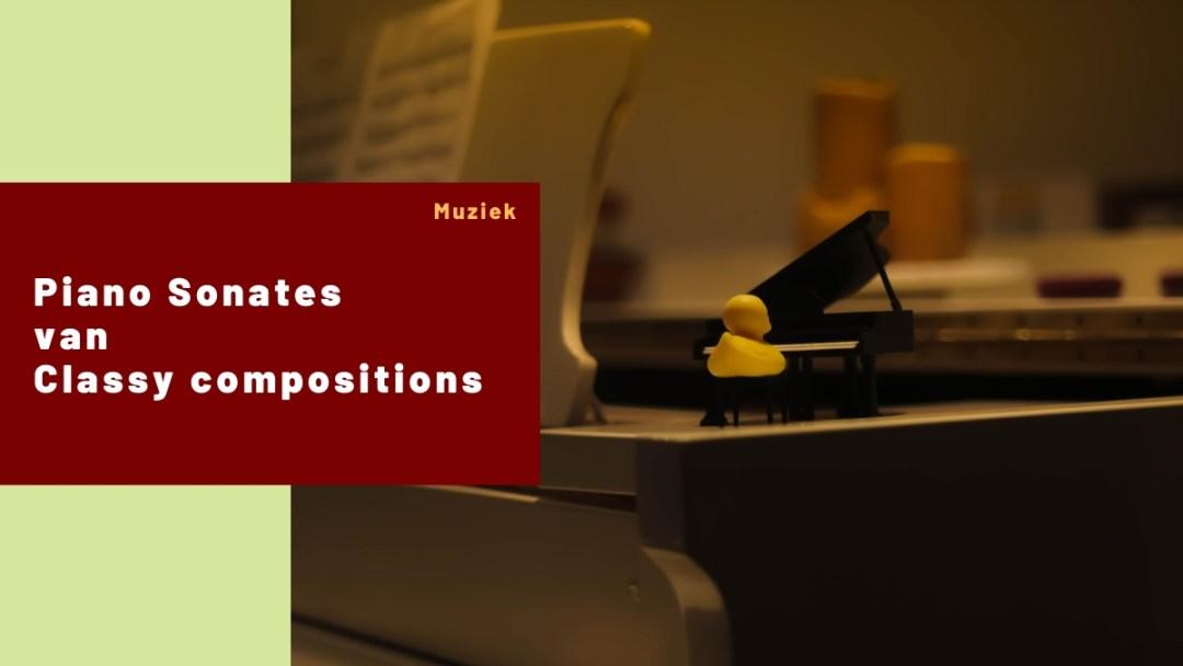 Piano Sonates – Classy Compositions
