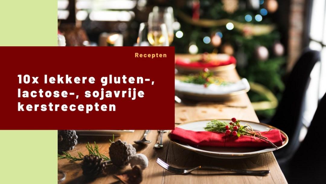 10x gluten lactose sojavrije kerst recepten