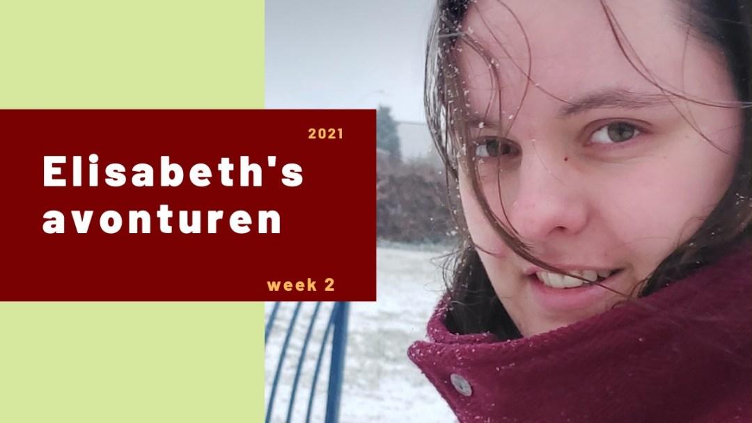 Elisabeth's avonturen week 2 2021