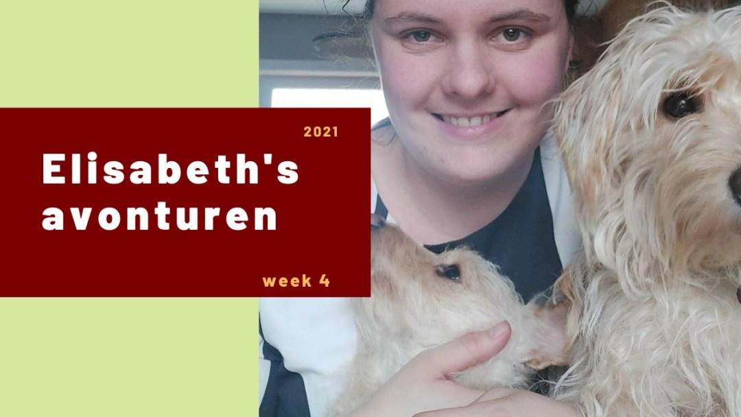 Elisabeth's avonturen week 4 – 2021