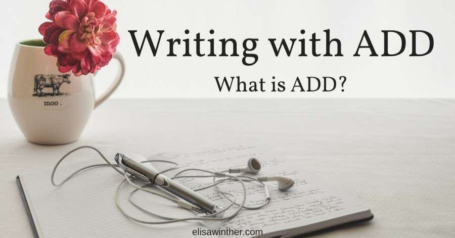 title image for blog about writing with ADD and what is ADD?