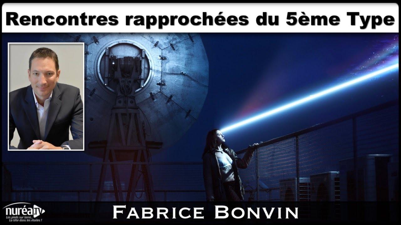 Rencontres Rapprochées du 5ème Type » avec Fabrice Bonvin