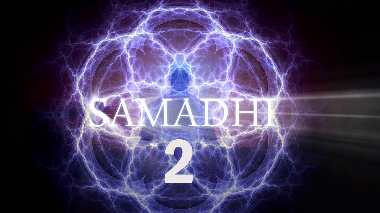 """Samadhi. Le Film 2018 – Partie 2 – """"Ce n'est pas ce que vous pensez"""""""