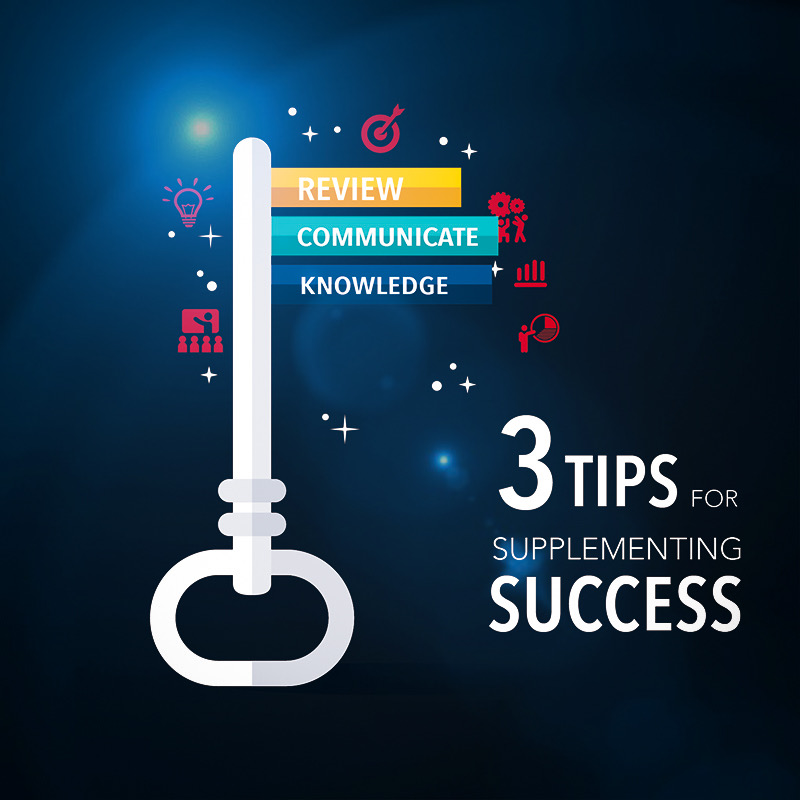 3 tips for supplementing success