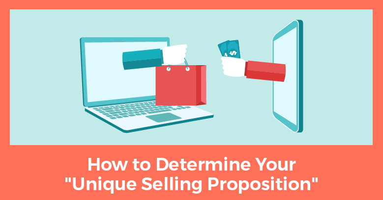 How To Determine Your Unique Selling Proposition Even If Youre