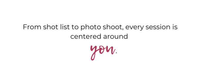 personal branding - from shot list to photo shoot, every session is centered around you.