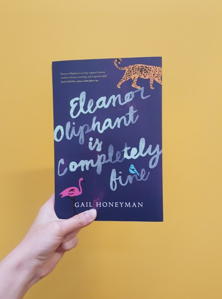Review  Eleanor Oliphant is Completely Fine     Literary Lizard Gail Honeyman s debut novel  Eleanor Oliphant is Completely Fine  has been  the best book I ve read so far this summer  No joke  This is a book I would  never