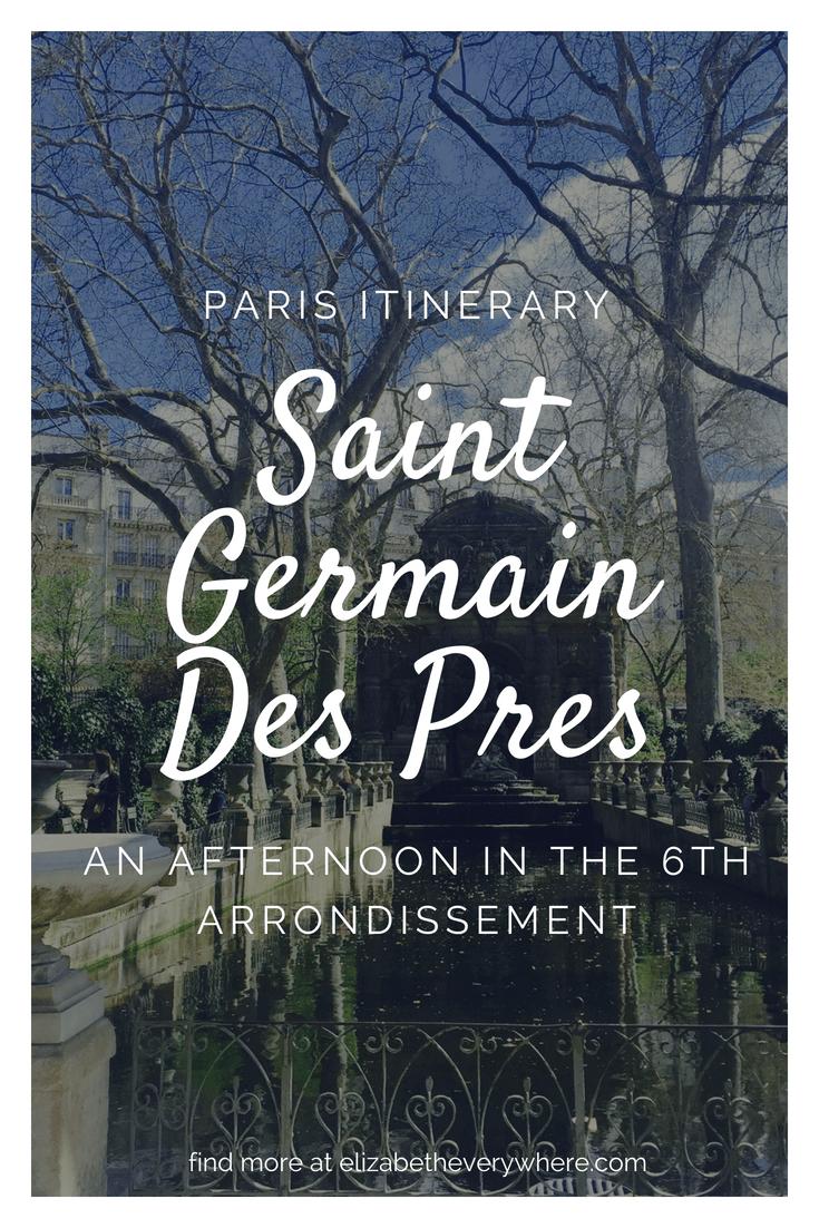 Saint Germain Des Pres and the 6th Arrondissement - elizabeth everywhere
