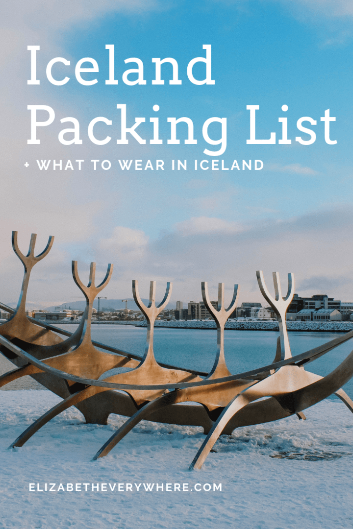 Iceland Packing List + What to Wear in Iceland