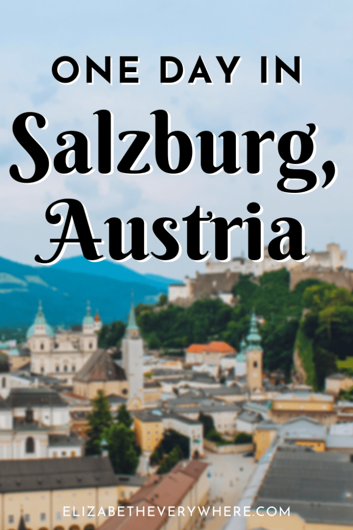 Salzburg Itinerary – How to Spend One Day in Salzburg
