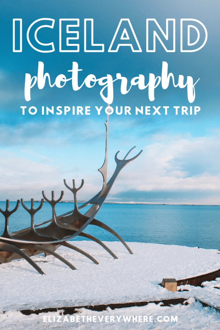 Iceland Photography to Inspire Your Next Trip