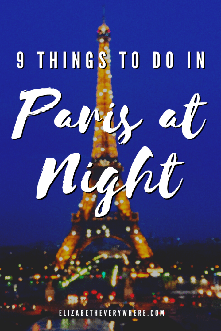 Paris at Night – Things to Do and Places to Visit + Paris Night Tours