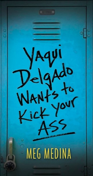 book cover for Yaqui Delgado Wantos to Kick Your Ass