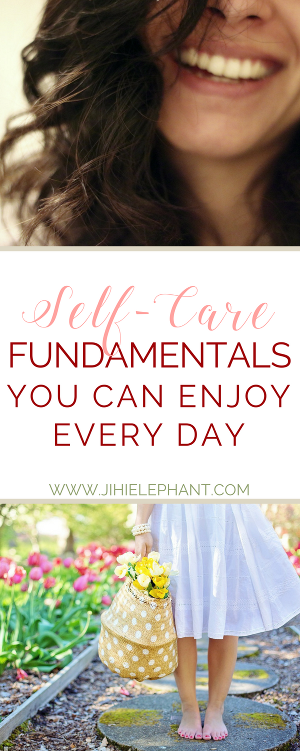 Self-Care Fundamentals You Can Enjoy Every Day