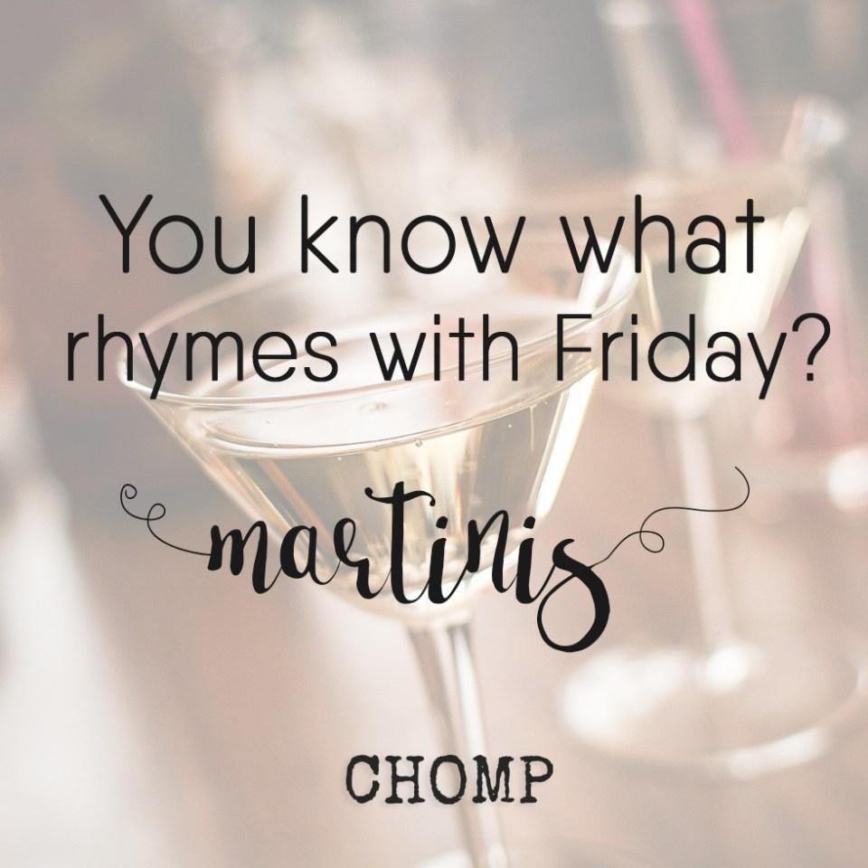 FridayMartinis_Chomp