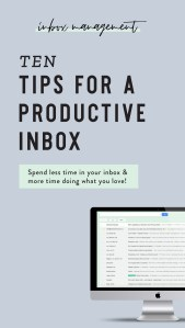 How to Have a Productive Email Inbox - 10 Ways to Organize Your Inbox to Take up Less of Your Time and be more productive!