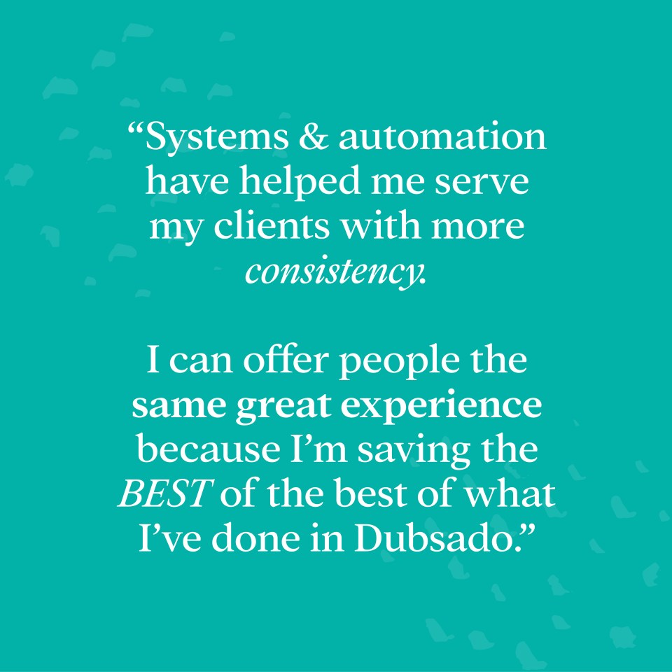 """Systems and automation have helped me serve my clients with more consistency. I can offer people the same great experience because I'm saving the best of the best of what I've done inside of Dubsado"""" - Why Dubsado ROCKS! Save 30% on your subscription with the code """"Elizabeth30""""!"""