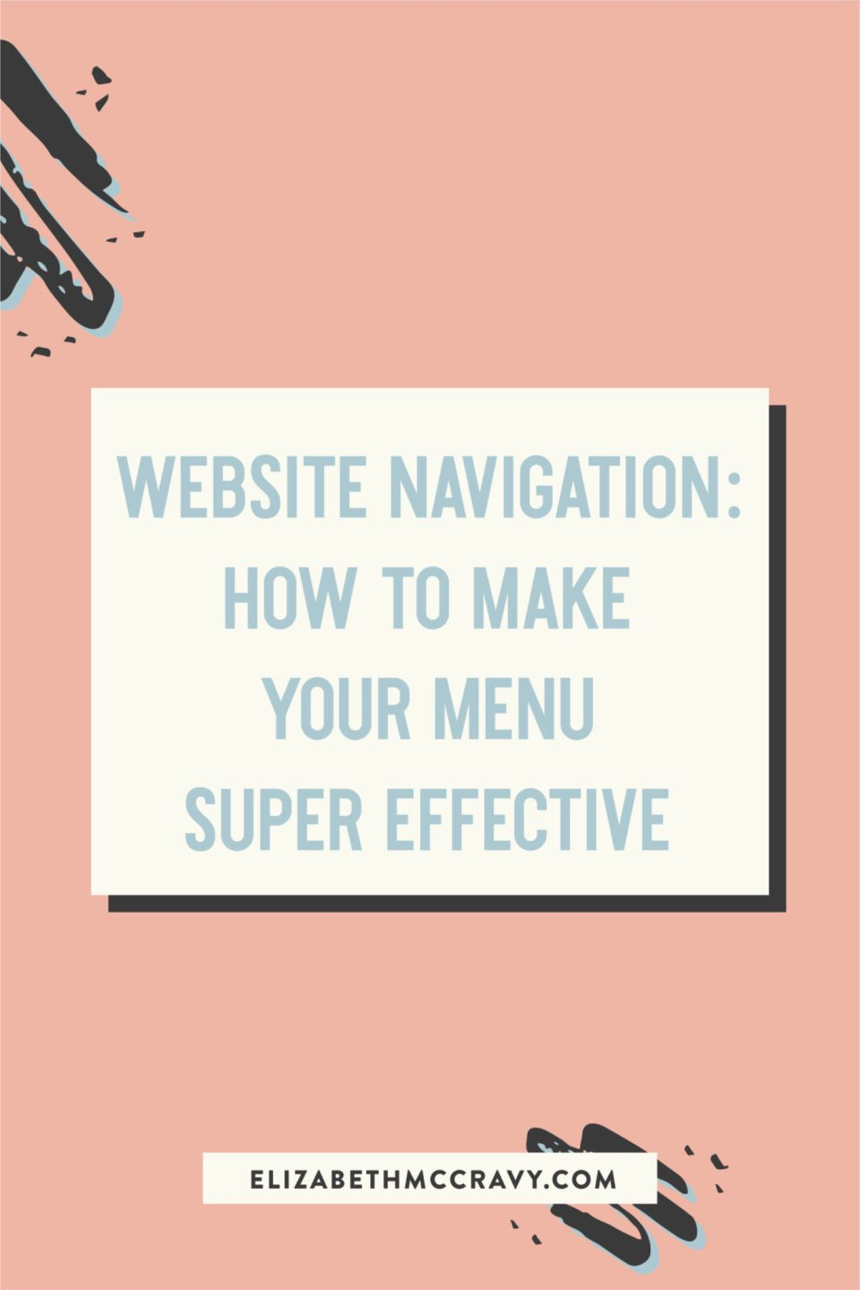 Learn best practices and great tips for your website's navigation menu with Elizabeth McCravy on the Breakthrough Brand Podcast.