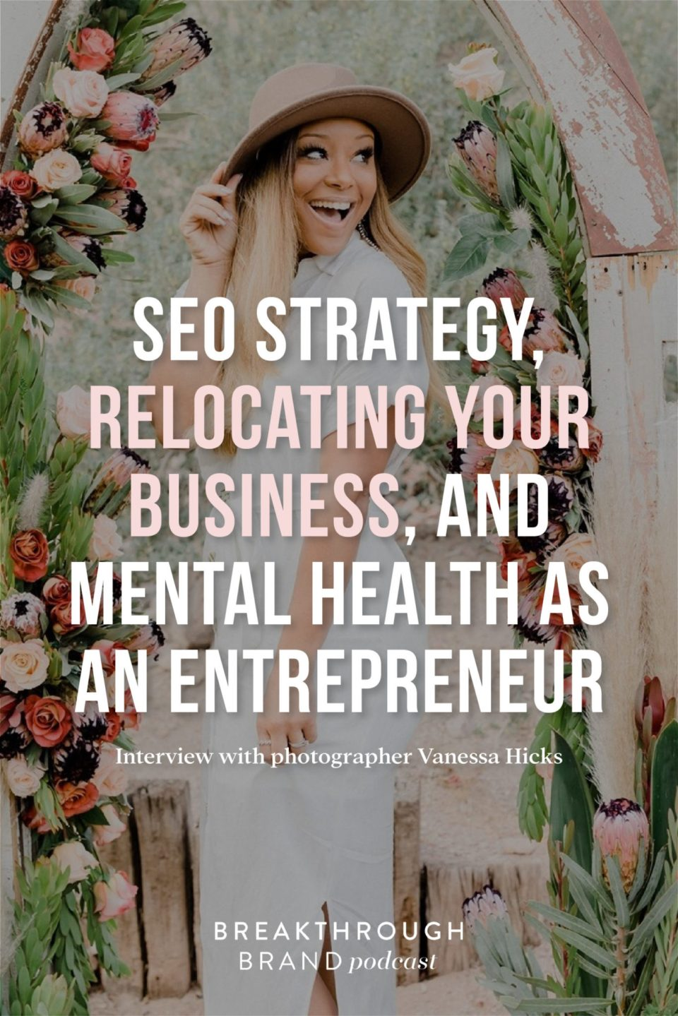 Hear photographer Vanessa Hicks on the Breakthrough Brand Podcast talking about SEO, relocating her business and mental health with Elizabeth McCravy.