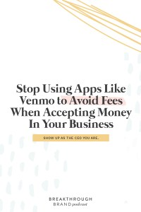 Stop using apps like Venmo and Cash App to accept payment in your business.