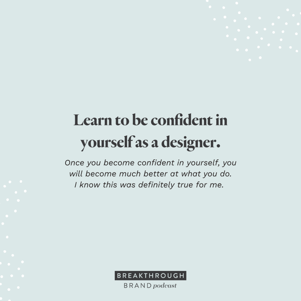 Learn to be confident in yourself as a designer! - Elizabeth McCravy