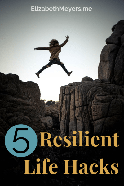 5 Resilient Life Hacks