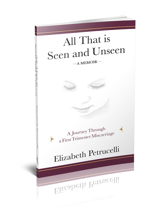 All That is Seen and Unseen; A Journey Through a First Trimester Miscarriage