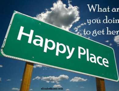 Get to that Happy Place