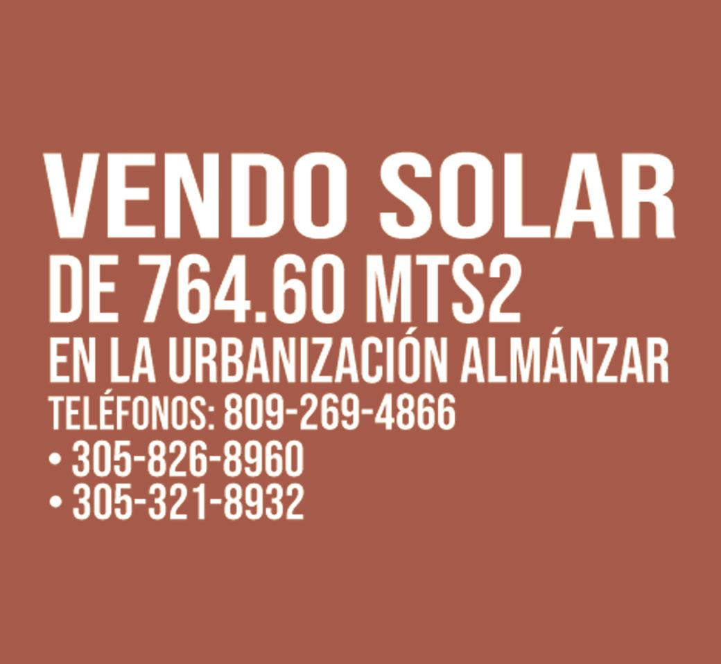 VENDO SOLAR de 764.60 Mts2 en la Urbanización Almánzar Teléfonos: 809-269-4866 305-826-8960 305-321-8932