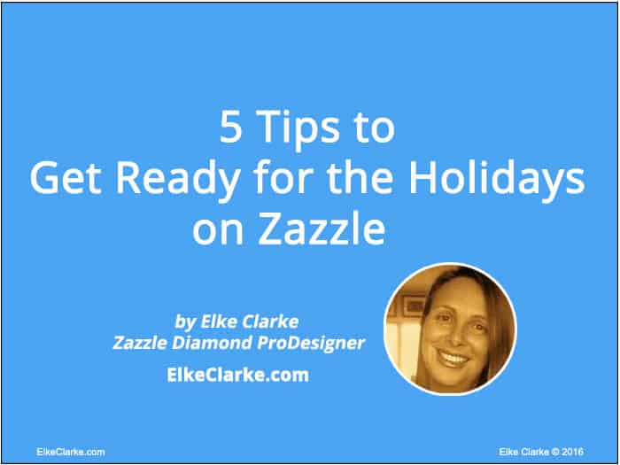 5 Tips to Get Ready for the Holidays on Zazzle Article