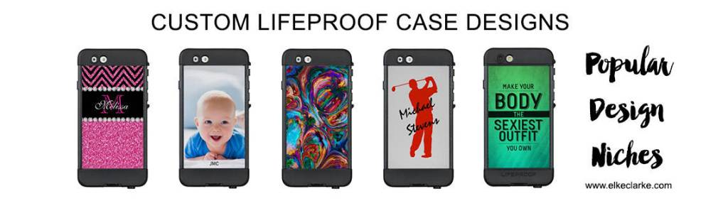 Niche Design Ideas for Custom LifeProof Cases