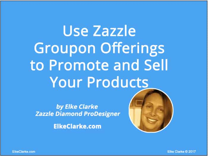 Use Zazzle Groupon Offerings to Promote and Sell Your Products