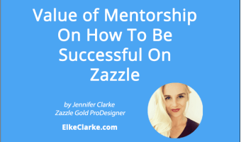 Value of Mentorship on How to Be Successful on Zazzle
