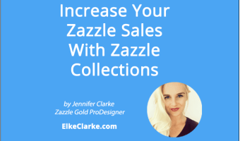 Increase Your Zazzle Sales With Zazzle Collections