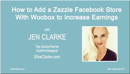 How to Add a Zazzle Facebook Store with Woobox to Increase Earnings with Jen Clarke, Gold ProDesigner on Zazzle