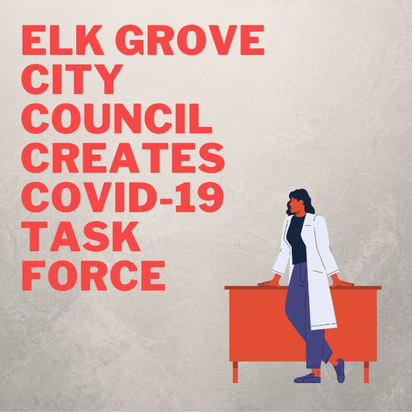 Elk Grove City Council Creates COVID-19 Task Force