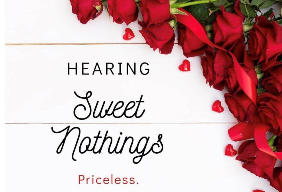 We Want You to Love Your Hearing!