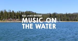 Music on the Water Summer Concert Series @ Elk Lake Resort