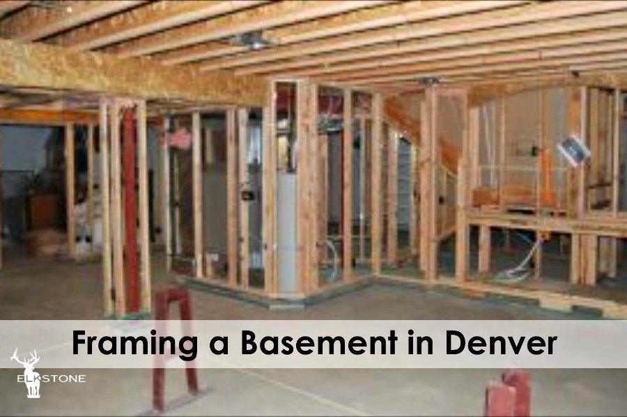 Framing A Basement In Denver Elkstone Basements