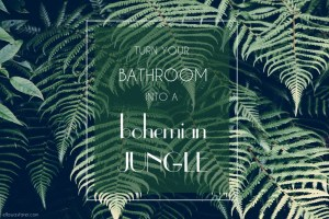 Bohemian Jungle Bathroom with Plants
