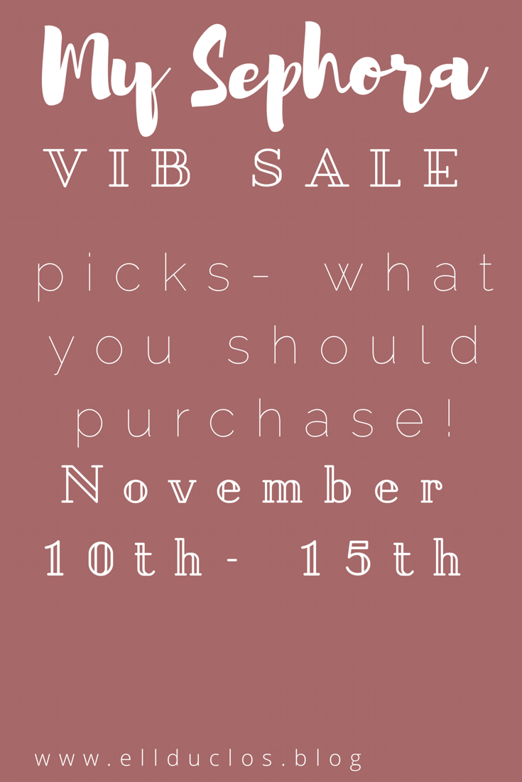 My Sephora VIB Sale Picks! November 10th-15th