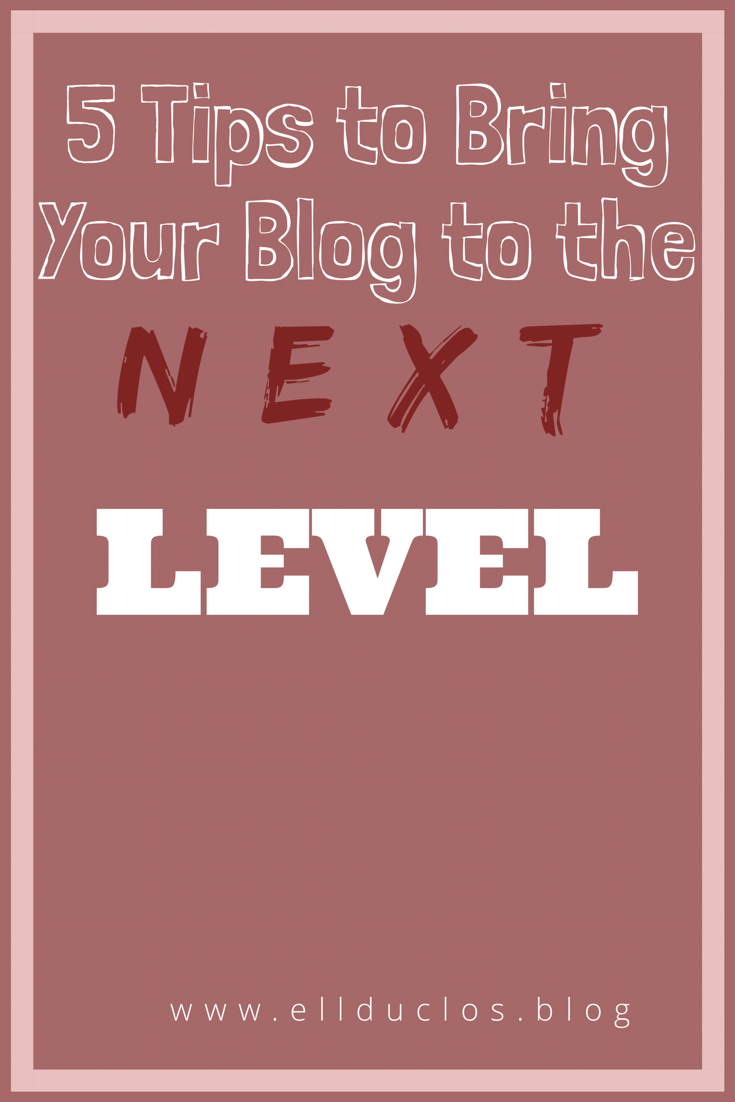 5 Tips to Bring Your Blog to the Next Level