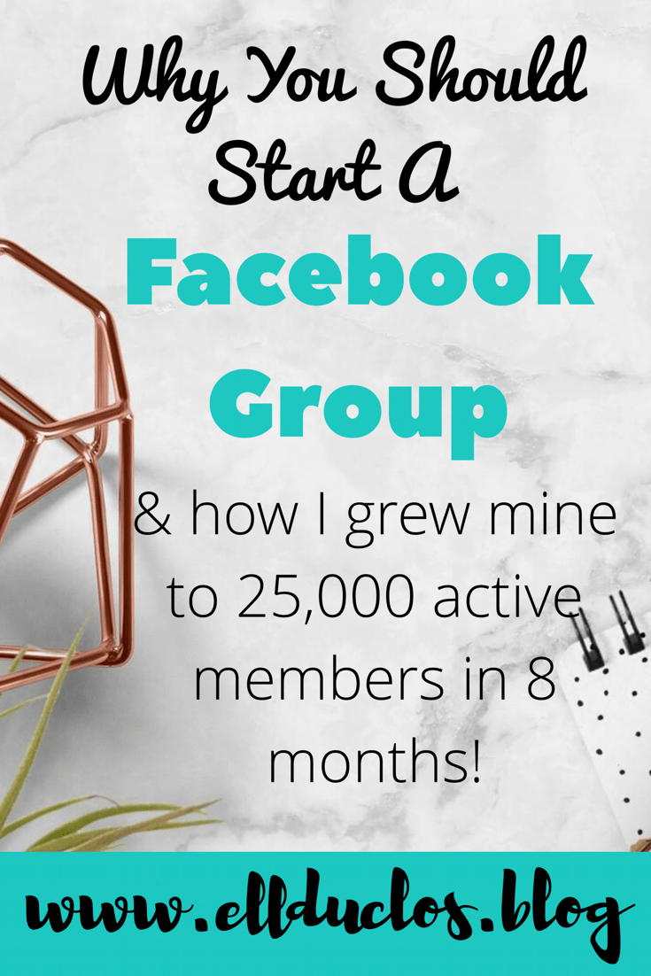 Why Having Your Own Facebook Group Benefits Your Blog/Biz + How to Grow One