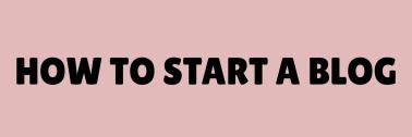 Start a Blog HERE
