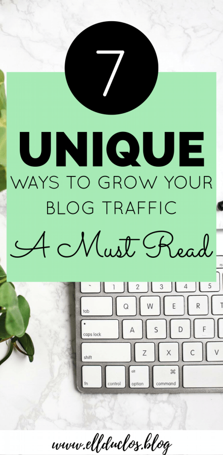 7 unique ways that you can grow your blog traffic. I bet you never thought of these!