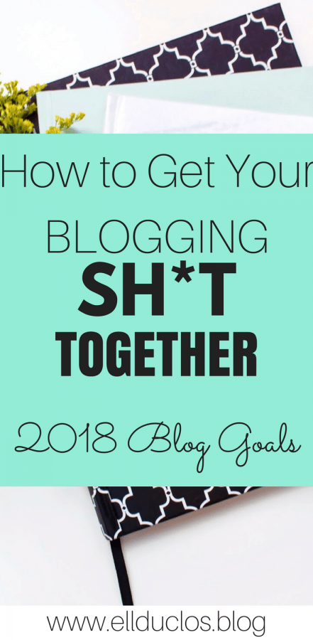 Blogging goals that you need to have this year to get your blogging sh*t together.