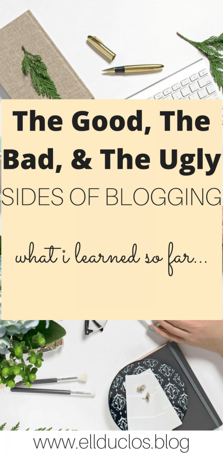 What I learned about blogging so far. The good, the bad, and the ugly sides of blogging.