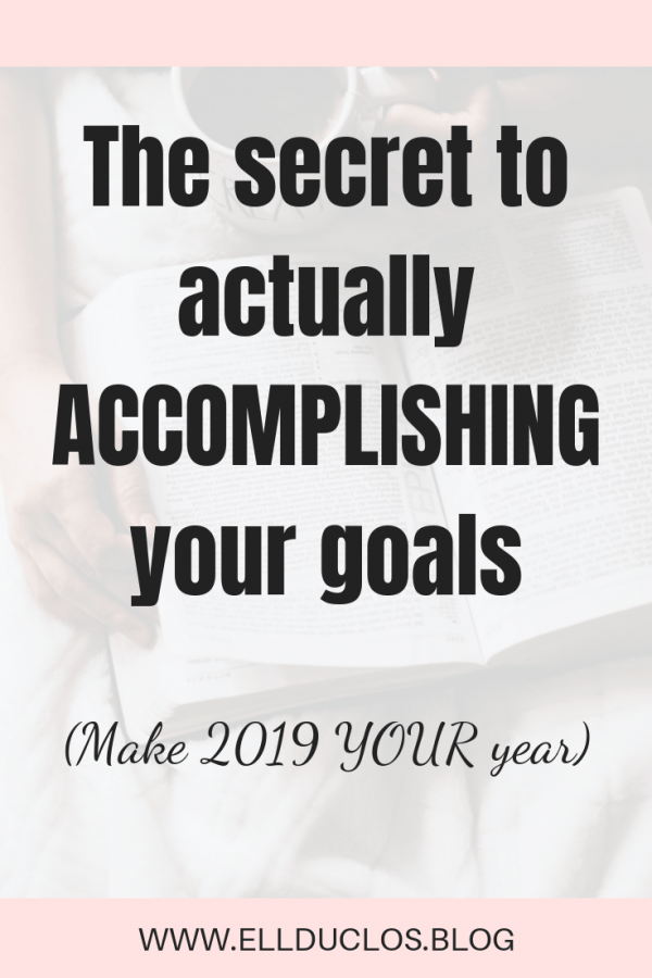 The key to setting and accomplishing your goals. How to slay 2019 with these goal setting tips and tricks! The power is in your mindset.